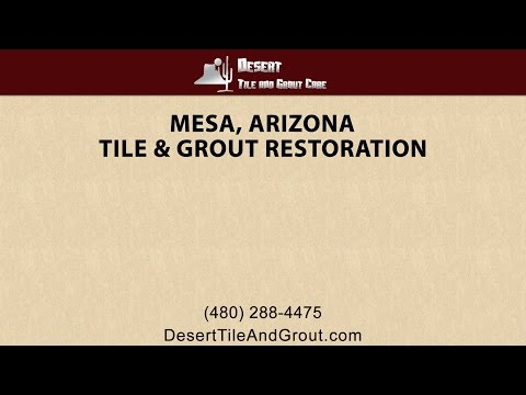 Mesa Tile and Grout Restoration By Desert Tile & Grout Care