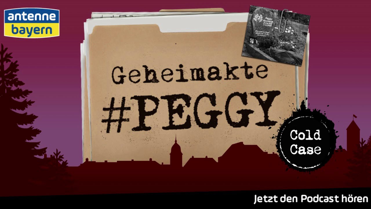 Geheimakte Peggy || Podcast || ANTENNE BAYERN || Cold Case