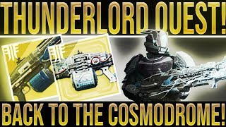 Destiny 2. THUNDERLORD FINAL QUEST STEP! Back To The Cosmodrome!