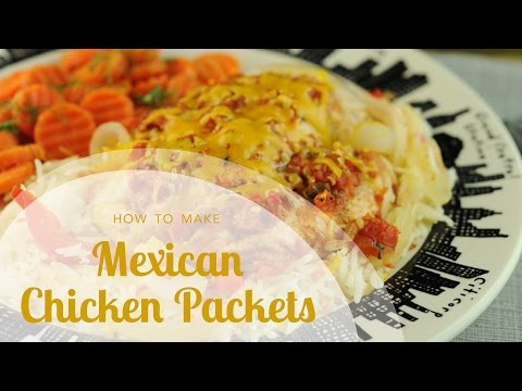 Easy Chicken Breast Recipe: Mexican Chicken Packets