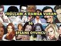 YEŞİLÇAM'IN 50 EFSANE İSMİ !!!