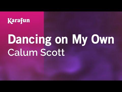 Karaoke Dancing On My Own - Calum Scott *