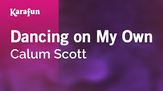 Karaoke Dancing On My Own Calum Scott.mp3