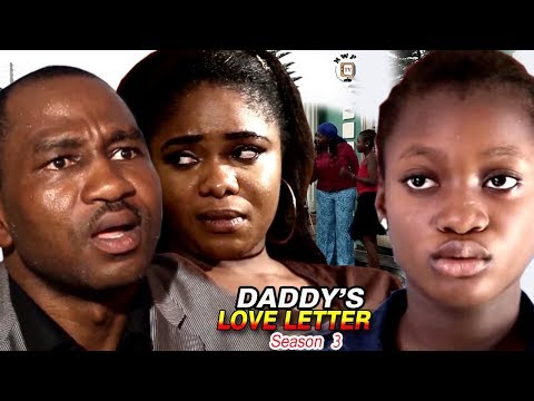 My Daddy's Love Letter Season 3 - 2017 Newest Nollywood Full Movie | Latest Nollywood Movies 2017
