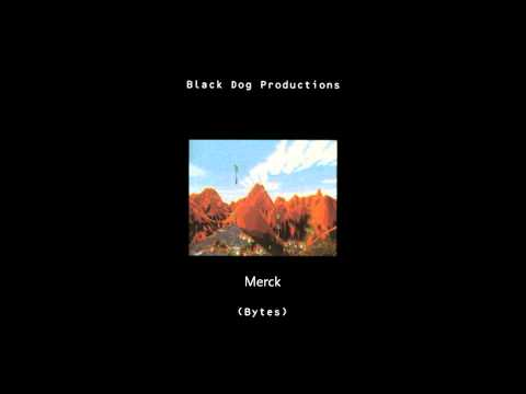 Merck - Black Dog Productions / Bytes