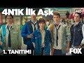 4N1K İlk Aşk 1. Tanıtımı yayında!