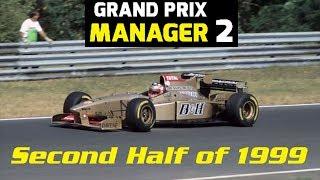 Grand Prix Manager 2: Jordan Career Mode - Part 23 - Second Half of 1999