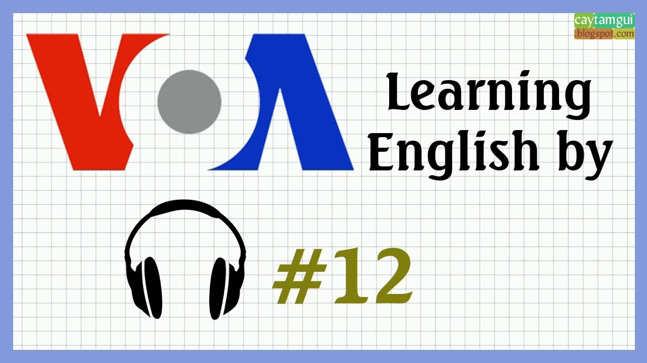 VOA Learning English - VOA Listening #12 - Song ngữ E-V