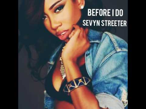 Sevyn Streeter- Before I Do (Audio Only)