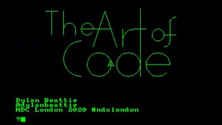 The Art Of Code - Dylan Beattie