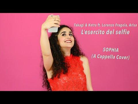 L'esercito del selfie 📱- Takagi & Ketra ft. Lorenzo Fragola, Arisa (A Cappella Cover) || Sophia