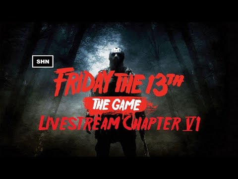 Friday The 13th The Game   Chapter 6   PS4Pro Livestream Road to Platinum No Commentary