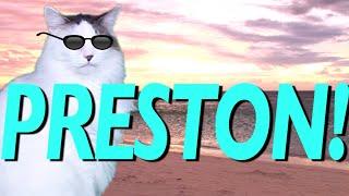 HAPPY BIRTHDAY PRESTON! - EPIC CAT Happy Birthday Song