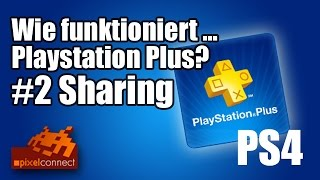 PS4: Wie funktioniert ... Playstation Plus? #2 Sharing