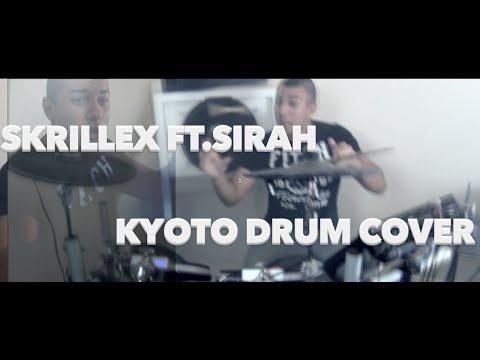 Skrillex(ft.Sirah) - Kyoto (drum cover)