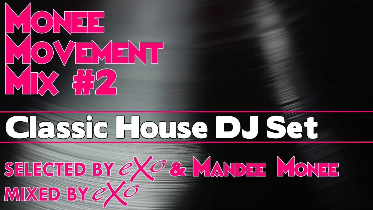 Monee movement mix 2 classic house dj set youtube for Classic house djs