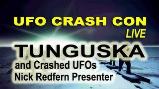 TUNGUSKA & CRASHED UFOs - Nick Redfern LIVE FEATURE