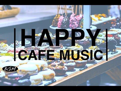 HAPPY Jazz & Bossa Nova - Cafe Music For Work,Study,Relax - Background Music