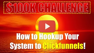 [New] How to Hookup Clickfunnels to Your $100K Challenge