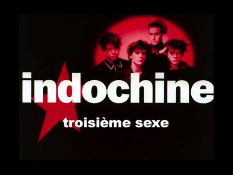 Indochine - 3ème Sexe (Edited version)