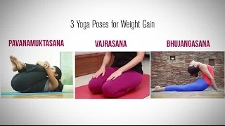 Repeat youtube video Yoga Asanas for Weight Gain