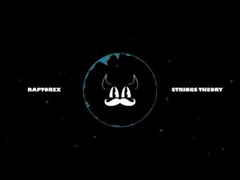 [Electro]   Raptorex - Strings Theory (Original)