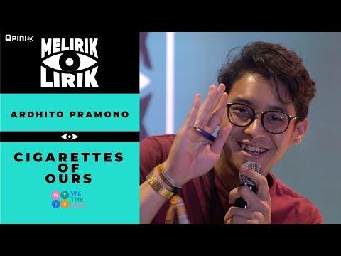 arditho-pramono---cigarettes-of-ours-|-melirik-lirik