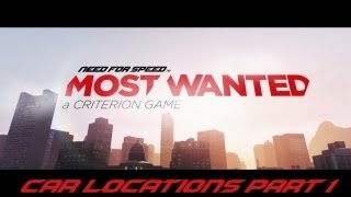 Need for Speed Most Wanted 2012 - Car Locations Part 1
