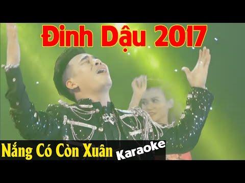Karaoke Remix - Nắng Có Còn Xuân - Anh Trường - Nhạc Xuân Đinh Dậu [Beat Chuẩn]