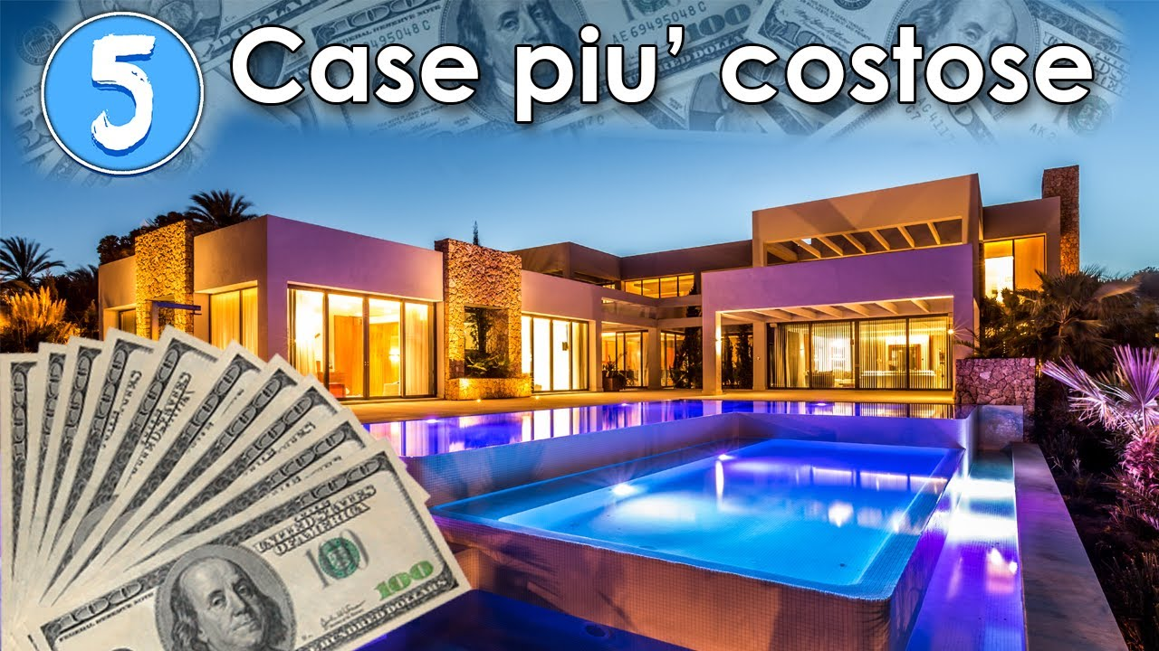 Top 5 Le Case Più Belle E Costose Del Mondo