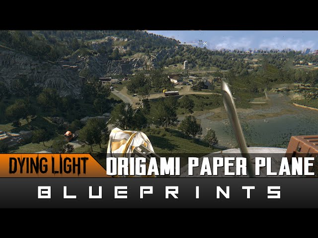 Dying light nhltv dying light the following origami 101 paper plane weapon blueprint location malvernweather Gallery