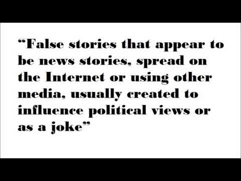 Fake News. What is it? What is the role that social media plays?