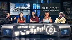 Bitcoin Brief - Goldman's Crypto Report & Is Grayscale GBTC Buying All $BTC