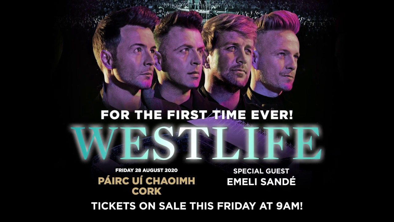 ♪Westlife & Emeli Sandé at Ireland 2020