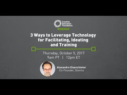 CEF Webinar: 3 Ways to Leverage Technology for Facilitating, Ideating and Training