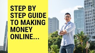 Step by Step Guide To Making Money Online - The Real Stuff!