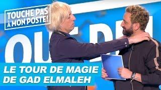 Le tour de magie de Gad Elmaleh dans TPMP