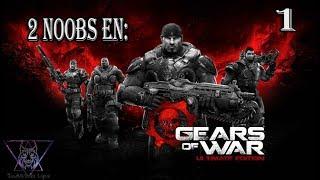 2 Noobs En: Gears Of War Ultimate Edition