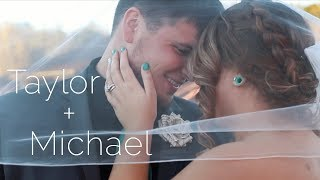 Taylor + Michael | Highlight Video