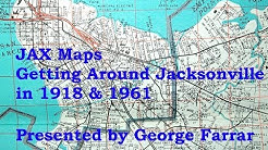 JAX Maps - Getting Around Jacksonville in 1918 & 1961 - Old Road Maps of Jacksonville