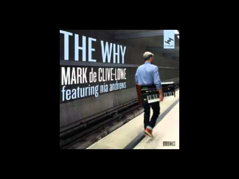 Mark de Clive-Lowe ft.Nia Andrews- The Why.