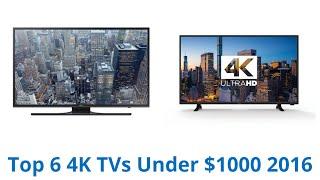6 Best 4K TVs Under $1000 2016