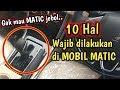 Tips menggunakan mobil matic/cara merawat transmisi matic mobil agar awet.