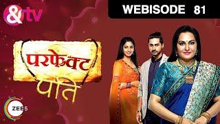 Webisode - Perfect Pati - परफेक्ट पति - Hindi Tv Show