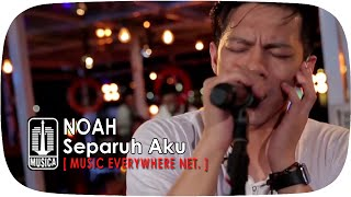 [Live Performance] NOAH - Separuh Aku