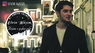 Elvin Hasim - Xosum O Qizdan Gelir ( Remix)