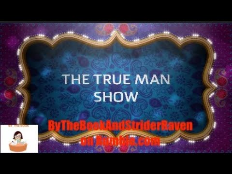 By_the Book And Strider Raven presents: The True Man Show....