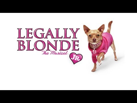Legally Blonde   August 5th 4PM