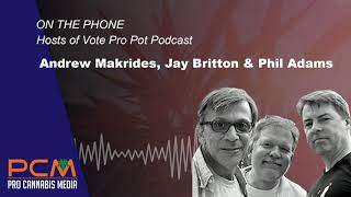 Weed Talk with Curt and Jimmy talks to Vote Pro Pot