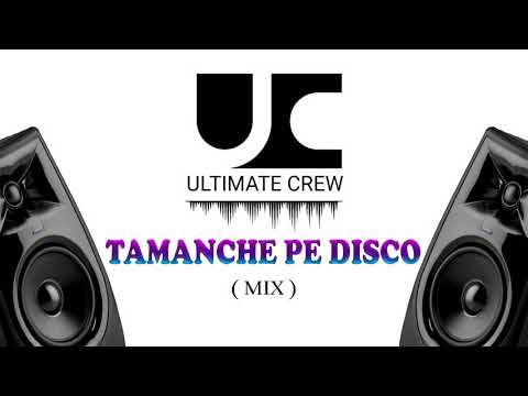 Tamanche Pe Disco Hip - Hop Mix Track